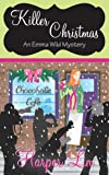 Killer Christmas (Holiday Series Book 1) (An Emma Wild Mystery with Recipes)