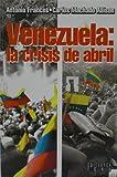 img - for Venezuela: La Crisis De Abril book / textbook / text book