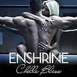 Enshrine | Chelle Bliss