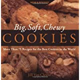 Big, Soft, Chewy Cookies: More Than 75 Recipes for the Best Cookies in the Worldby Jill Van Cleave