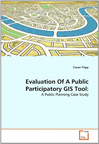 Evaluation Of A Public Participatory GIS Tool:: A Public Planning Case Study