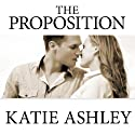 The Proposition (       UNABRIDGED) by Katie Ashley Narrated by Justine O. Keef