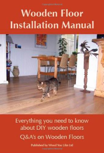Wooden Floor Installation Manual (Q&A's on Wooden Floors)