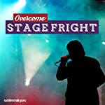 Overcome Stage Fright: Give Confident Performances with Subliminal Messages    Subliminal Guru