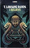 I Believe (Import) (0552104167) by T. Lobsang Rampa