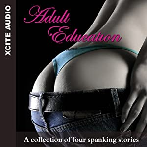 Adult Education: A Collection of Four Erotic Stories | [Miranda Forbes (editor), Elizabeth Coldwell, Angela Meadows, Teresa Joseph, DMW Carol]