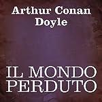 Il mondo perduto [The Lost World] | Arthur Conan Doyle