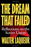 The Dream that Failed: Reflections on the Soviet Union (0195102827) by Laqueur, Walter