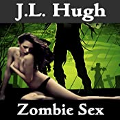 Zombie Sex | [J.L. Hugh]