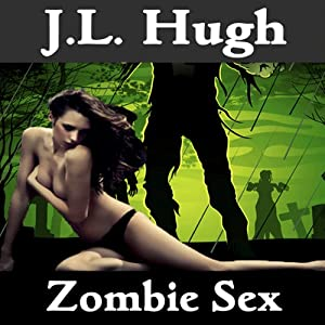 Zombie Sex | [J.L. Hugh]