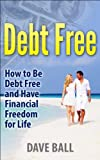 51 d9aR q5L. SL160  Debt Free: How to Be Debt Free and Have Financial Freedom for Life