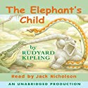 The Elephant's Child (       UNABRIDGED) by Rabbit Ears Narrated by Jack Nicholson