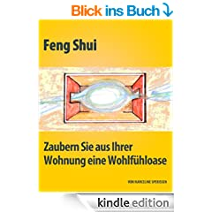 Feng Shui - Zaubern Sie aus Ihrer Wohnung eine Wohlf�hloase