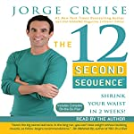 The 12 Second Sequence: Shrink Your Waist in 2 Weeks | Jorge Cruise