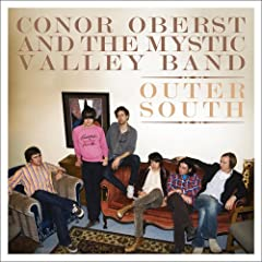 Conor Oberst And The Mystic Valley Band / Outer South