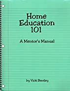 Home Education 101: A Mentor's Manual…