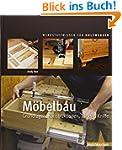 M�belbau: Grundlagen, Konstruktionen,...