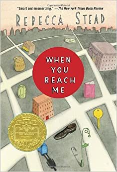 When You Reach Me (Yearling Newbery) Paperback by Rebecca Stead
