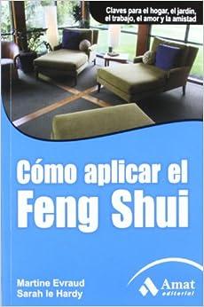 Como aplicar el feng shui spanish edition martine for Como practicar el feng shui