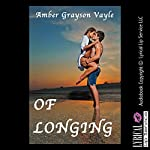 Of Longing: Erotic Romance with a Stranger | Amber Grayson Vayle