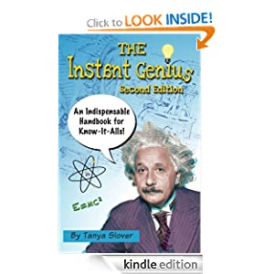 The Instant Genius: An Indispensable Handbook for Know-It-Alls (SECOND EDITION) (The Instant Series) Tanya Slover