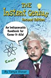 The Instant Genius: An Indispensable Handbook for Know-It-Alls (SECOND EDITION) (The Instant Series)
