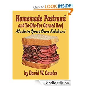 Free Kindle eBook Homemade Pastrami and To-Die-For Corned Beef by David W. Cowles