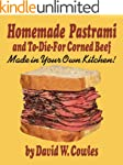 Homemade Pastrami and To-Die-For Corn...