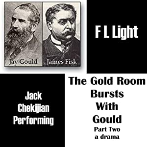 The Gold Room Bursts with Gould: Part Two: A Drama | [F L Light]