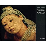 Frank Rothe: China Naked (German Edition)