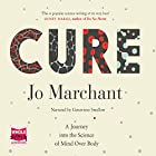 Cure: A Journey into the Science of Mind over Body Hörbuch von Jo Marchant Gesprochen von: Genevieve Swallow