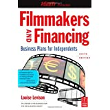 Filmmakers and Financing: Business Plan For Independentsby Louise Levison