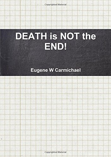 DEATH is NOT the END!
