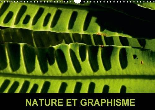 Nature et graphisme : Au cours de promenades dans la nature, le regard se porte vers des formes singulières sur lesquelles il s'arrête. Calendrier mural A3 horizontal 2016 (Calvendo Nature)