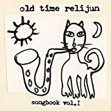 Songbook 1 by Old Time Relijun (2010-11-16)