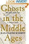 Ghosts in the Middle Ages: The Living...