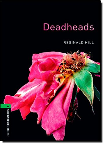 Oxford Bookworms Library: Oxford Bookworms. Stage 6: Deadheads Edition 08: 2500 Headwords