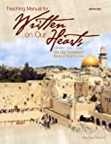 img - for Teaching Manual for Written on Our Hearts (2009): The Old Testament Story of God's Love, Third Edition book / textbook / text book