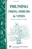 img - for By Editors of Garden Way Publishing - Pruning Trees, Shrubs & Vines: Storey's Country Wisdom Bulletin A-54 (12.9.1982) book / textbook / text book