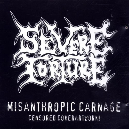 Misanthropic Carnage by Severe Torture