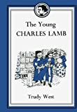 The Young Charles Lamb (Famous Childhoods)
