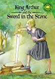 King Arthur and the Sword in the Stone (Read-It! Readers: Legends Green Level)