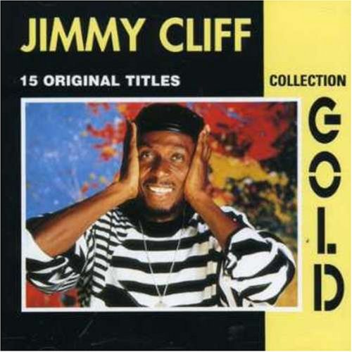Jimmy Cliff - Gold Collection - Zortam Music