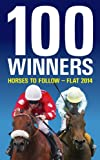 100 Winners: Horses to Follow Flat 2014