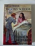 Heather Leaves School (La Rochelle) (0953626997) by Brent-Dyer, Elinor M.