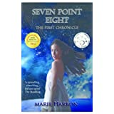Seven Point Eight: The First Chronicleby Marie Harbon
