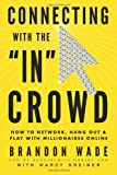 img - for Connecting with the 'IN' Crowd: How to Network, Hang Out, and Play with Millionaires Online book / textbook / text book