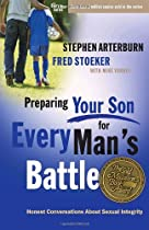 Preparing Your Son for Every Man's Battle: Honest Conversations About Sexual Integrity by Stephen Arterburn, Fred Stoeker & Mike Yorkey