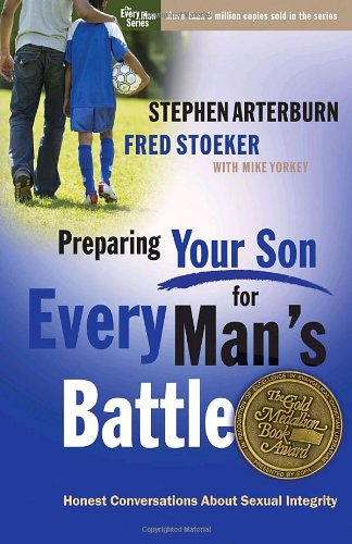 Preparing Your Son for Every Man's Battle: Honest Conversations About Sexual Integrity (The Every Man Series), Arterburn, Stephen