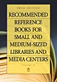 Recommended Reference Books for Small and Medium-sized Libraries and Media Centers: 2014 Edition, Volume 34 (ARBA and Index)